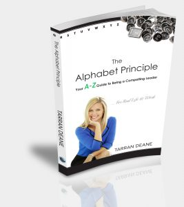 2017 Top Leadership Books The Alphabet Principle - Your A-Z Guide to Being a Compelling Leader by Tarran Deane ON SALE NOW tarrandeane.com/alphabet _