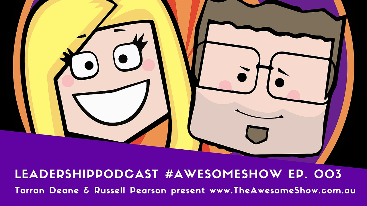 Ep 03 Season 001 of The Awesome Show Podcast with Tarran Deane and Russell Pearson Subscribe at www.theawesomeshow.com.au