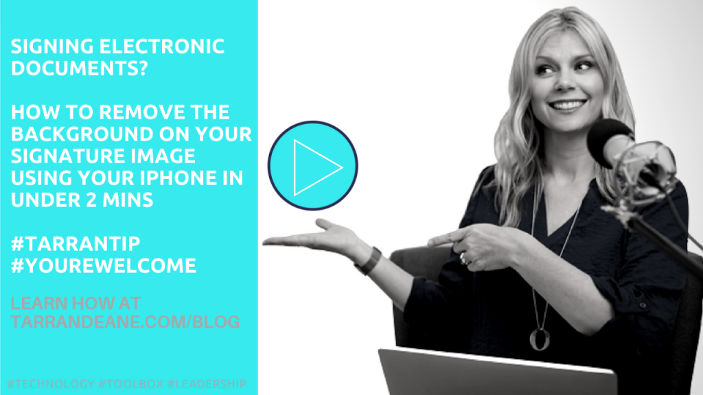 Signing Electronic Documents?  How To Remove The Background On Your Signature Image Using Your iPhone In a Few Mins #Tarrantip #YoureWelcome www.tarrandeane.com:blog